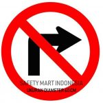 Safety Sign Di Larang Belok Kanan